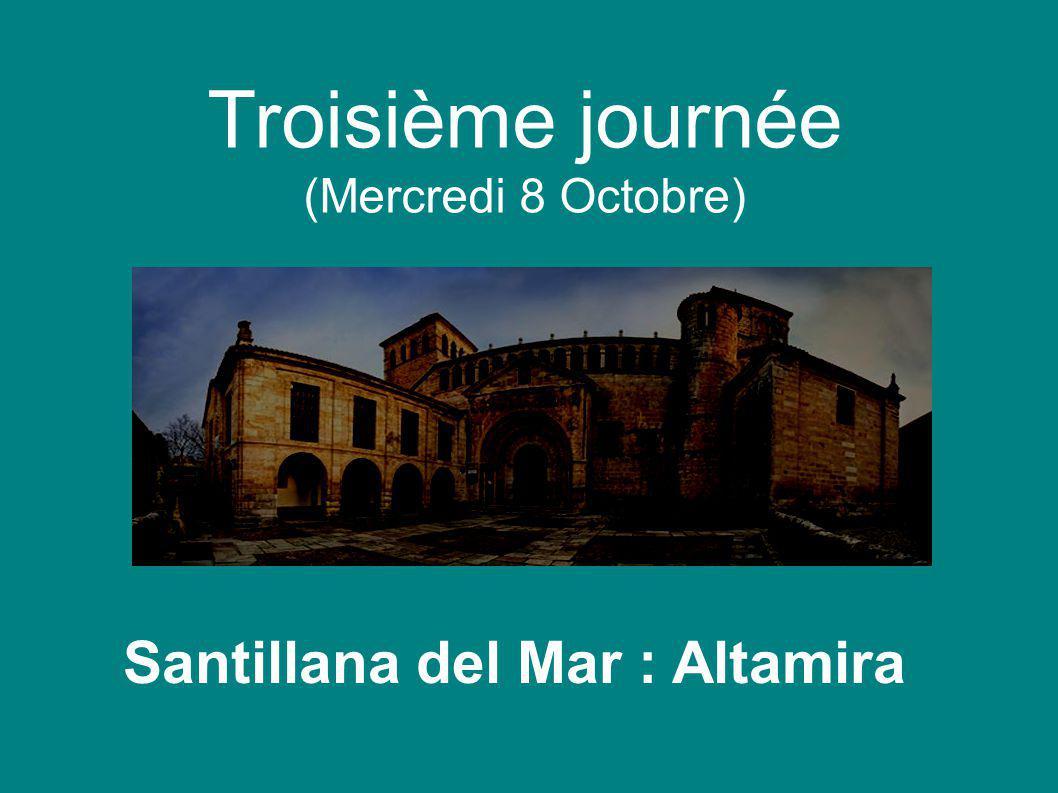 Troisième journée (Mercredi 8 Octobre) Santillana del Mar : Altamira