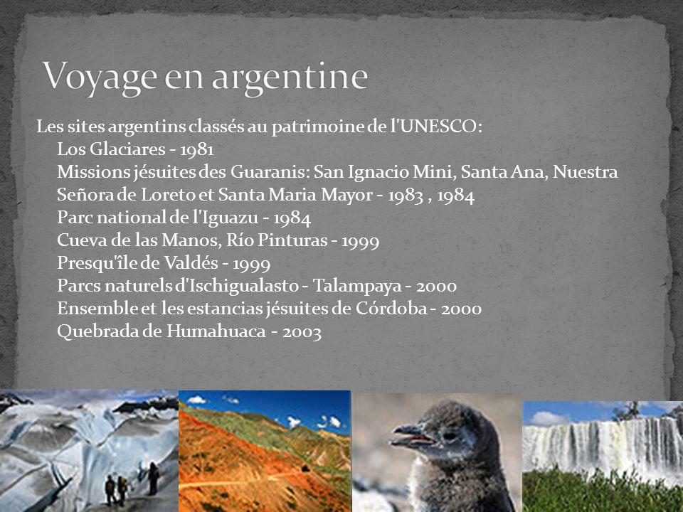 Les sites argentins classés au patrimoine de l'UNESCO: Los Glaciares - 1981 Missions jésuites des Guaranis: San Ignacio Mini, Santa Ana, Nuestra Señor