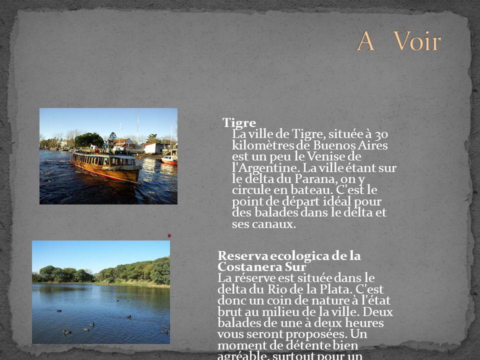 Tigre La ville de Tigre, située à 30 kilomètres de Buenos Aires est un peu le Venise de l'Argentine. La ville étant sur le delta du Parana, on y circu