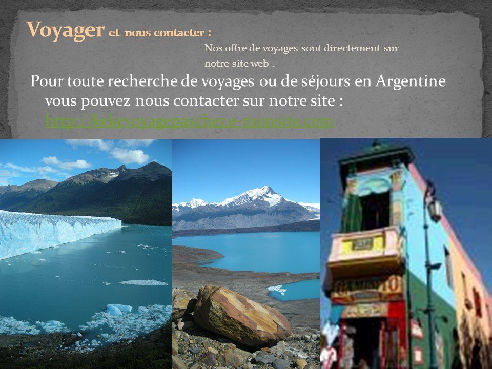 Pour toute recherche de voyages ou de séjours en Argentine vous pouvez nous contacter sur notre site : http://kekevoyagepascher.e-monsite.com http://k