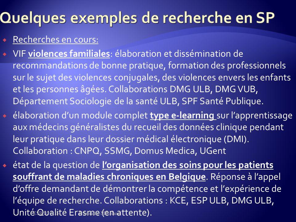  Recherches en cours:  VIF violences familiales: élaboration et dissémination de recommandations de bonne pratique, formation des professionnels s