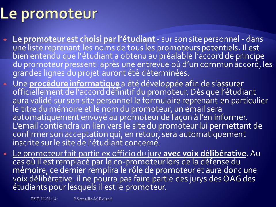  Le promoteur est choisi par l'étudiant - sur son site personnel - dans une liste reprenant les noms de tous les promoteurs potentiels. Il est bien