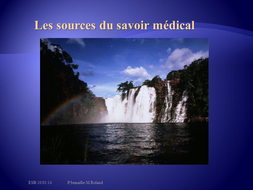 Les sources du savoir médical ESB 10/01/14P.Semaille-M.Roland