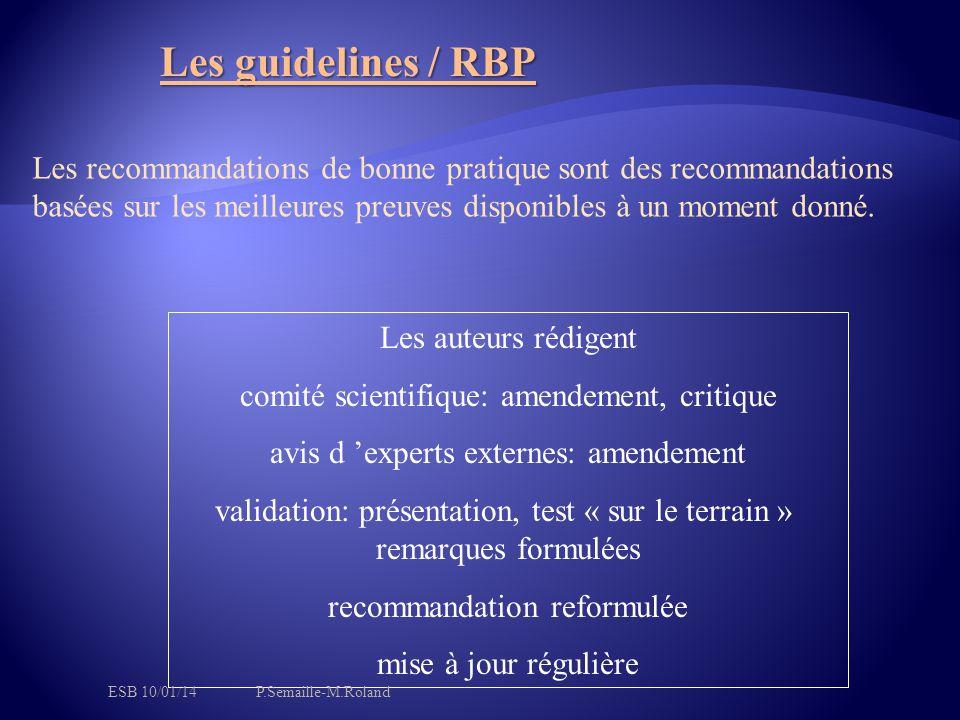 Les recommandations de bonne pratique sont des recommandations basées sur les meilleures preuves disponibles à un moment donné.