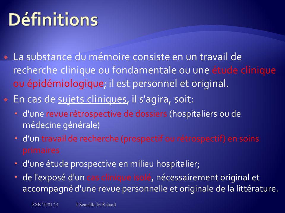  La substance du mémoire consiste en un travail de recherche clinique ou fondamentale ou une étude clinique ou épidémiologique; il est personnel