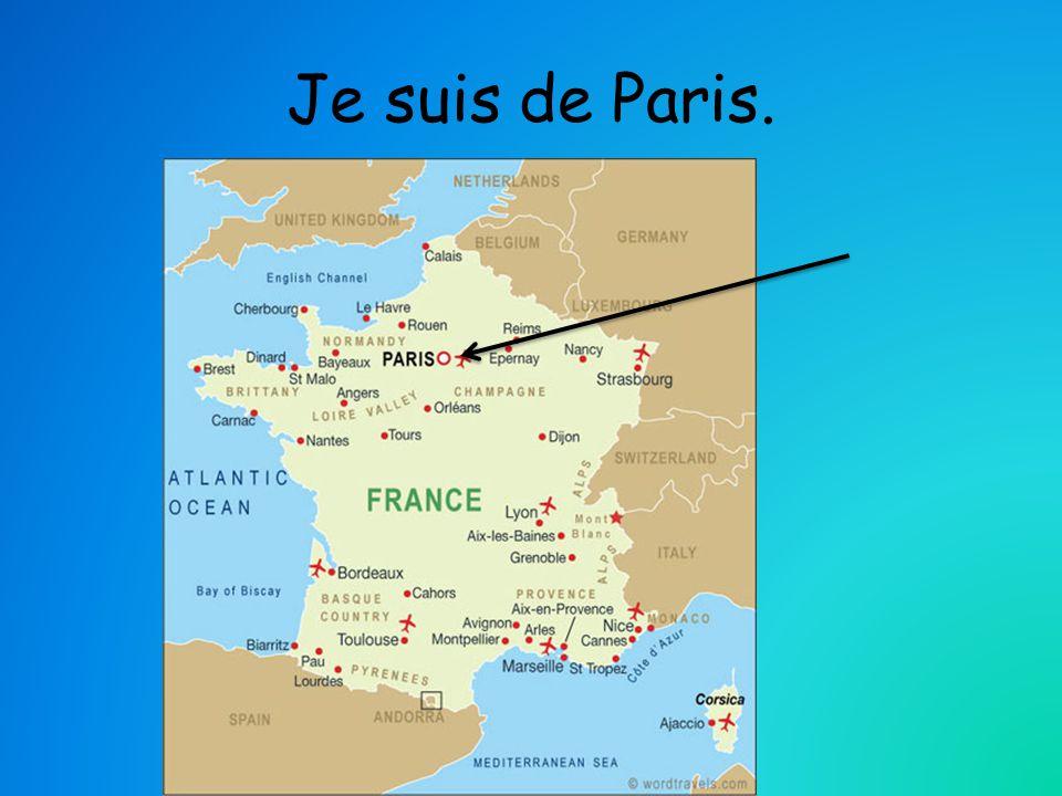 Je suis de Paris.
