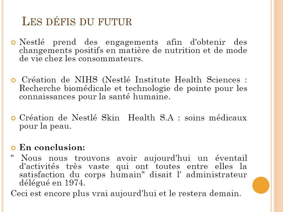 L ES DÉFIS DU FUTUR Nestlé prend des engagements afin d'obtenir des changements positifs en matière de nutrition et de mode de vie chez les consommate