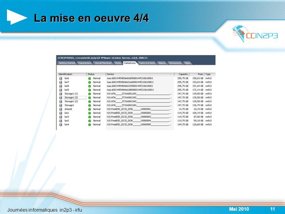 La mise en oeuvre 4/4 Mai 201011 Journées informatiques in2p3 - irfu