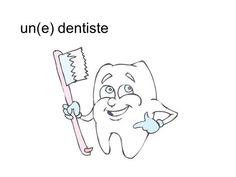 un(e) dentiste