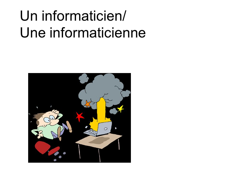 Un informaticien/ Une informaticienne