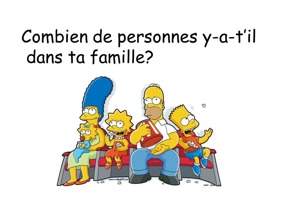 Combien de personnes y-a-t'il dans ta famille