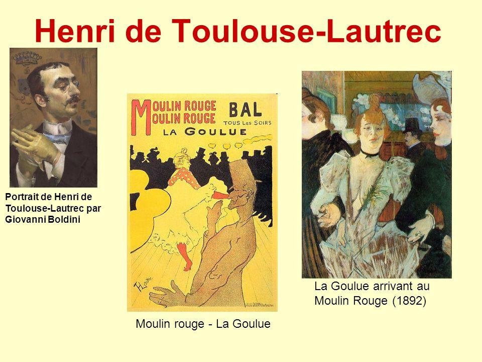 Henri de Toulouse-Lautrec Portrait de Henri de Toulouse-Lautrec par Giovanni Boldini La Goulue arrivant au Moulin Rouge (1892) Moulin rouge - La Goulu