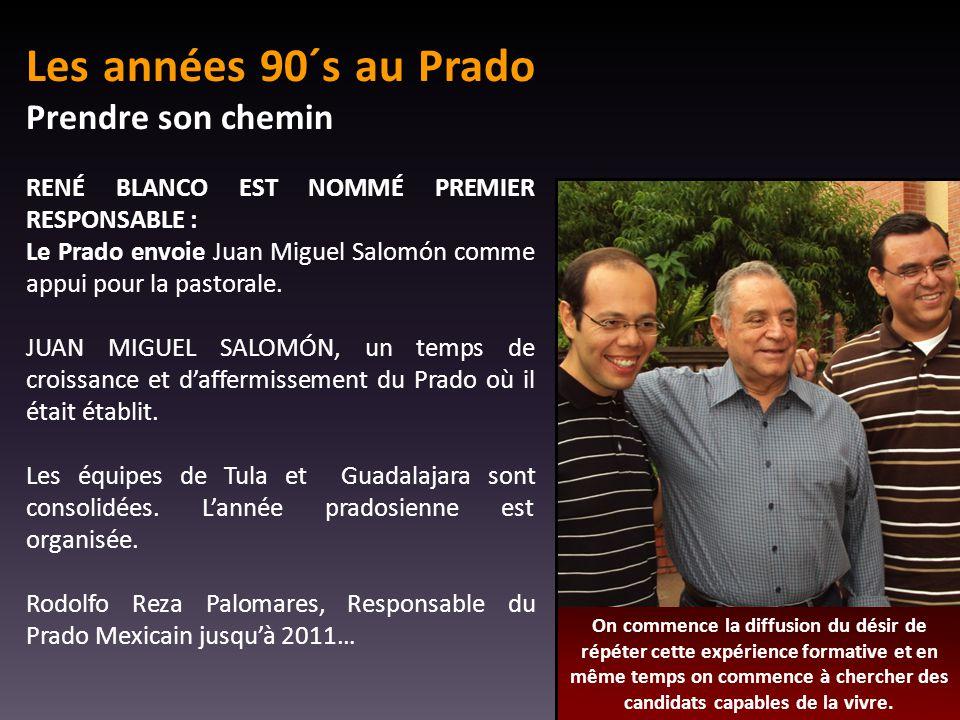 Les années 90´s au Prado Prendre son chemin RENÉ BLANCO EST NOMMÉ PREMIER RESPONSABLE : Le Prado envoie Juan Miguel Salomón comme appui pour la pastorale.