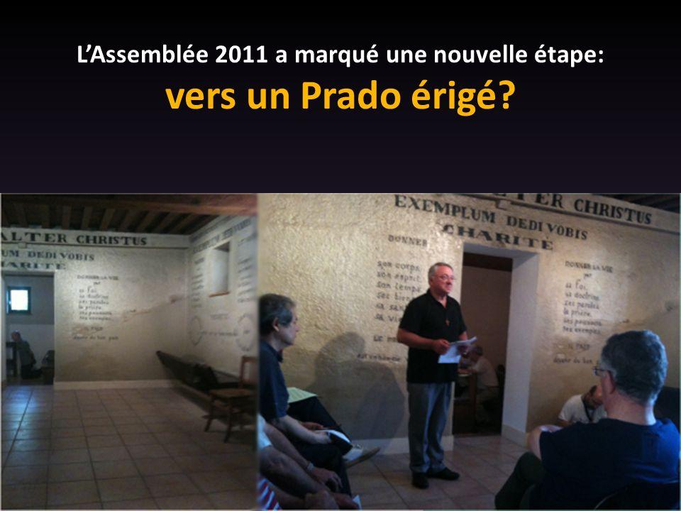 L'Assemblée 2011 a marqué une nouvelle étape: vers un Prado érigé?