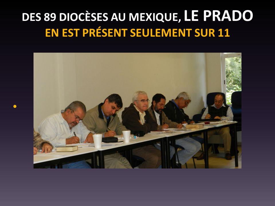 DES 89 DIOCÈSES AU MEXIQUE, LE PRADO EN EST PRÉSENT SEULEMENT SUR 11