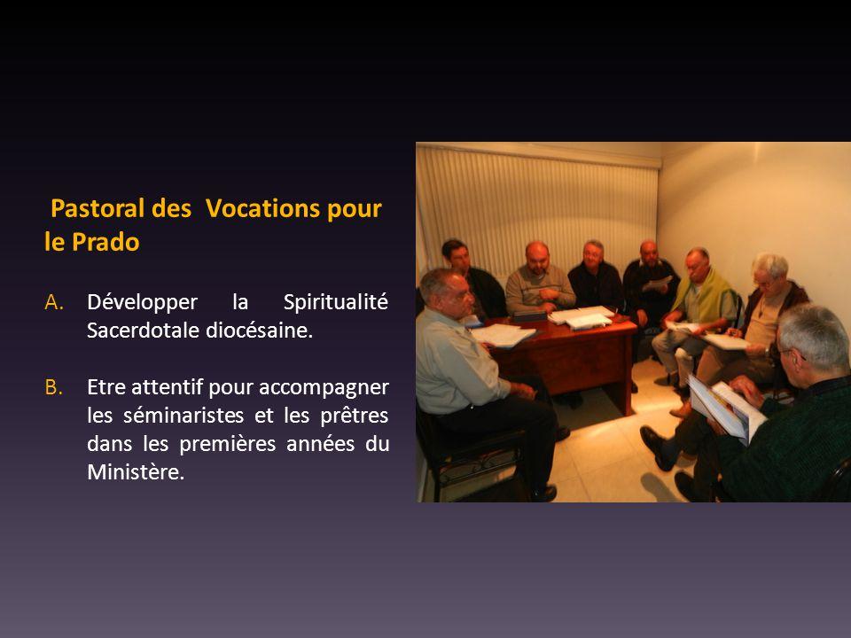 Pastoral des Vocations pour le Prado A.Développer la Spiritualité Sacerdotale diocésaine.