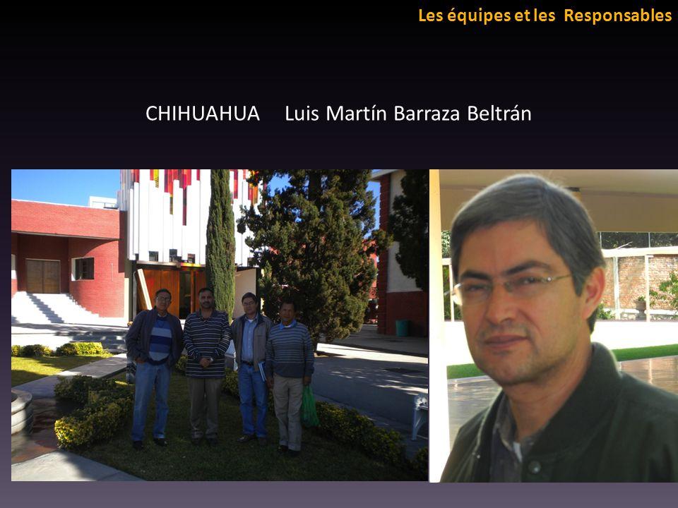 Les équipes et les Responsables CHIHUAHUA Luis Martín Barraza Beltrán