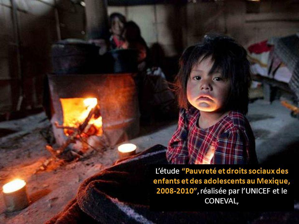 L'étude Pauvreté et droits sociaux des enfants et des adolescents au Mexique, 2008-2010 , réalisée par l'UNICEF et le CONEVAL,