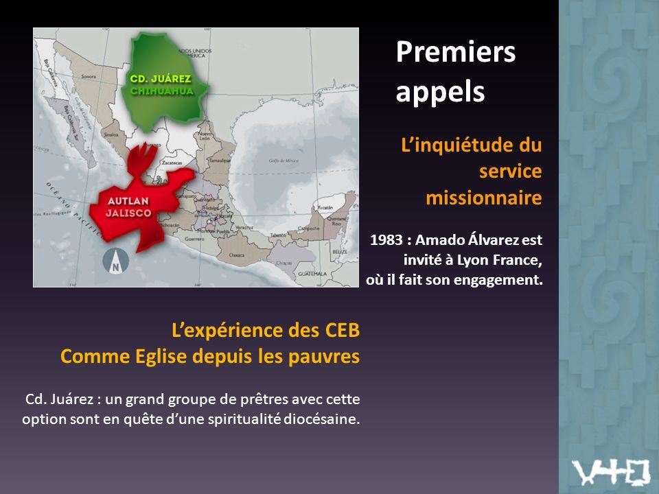 Premiers appels L'inquiétude du service missionnaire 1983 : Amado Álvarez est invité à Lyon France, où il fait son engagement.