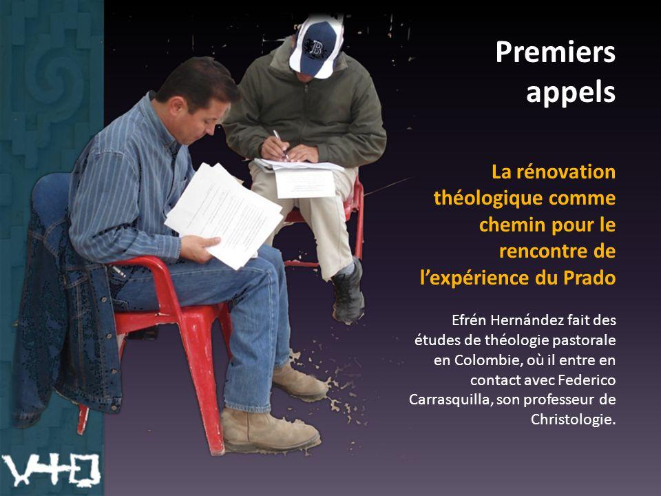 Premiers appels La rénovation théologique comme chemin pour le rencontre de l'expérience du Prado Efrén Hernández fait des études de théologie pastorale en Colombie, où il entre en contact avec Federico Carrasquilla, son professeur de Christologie.