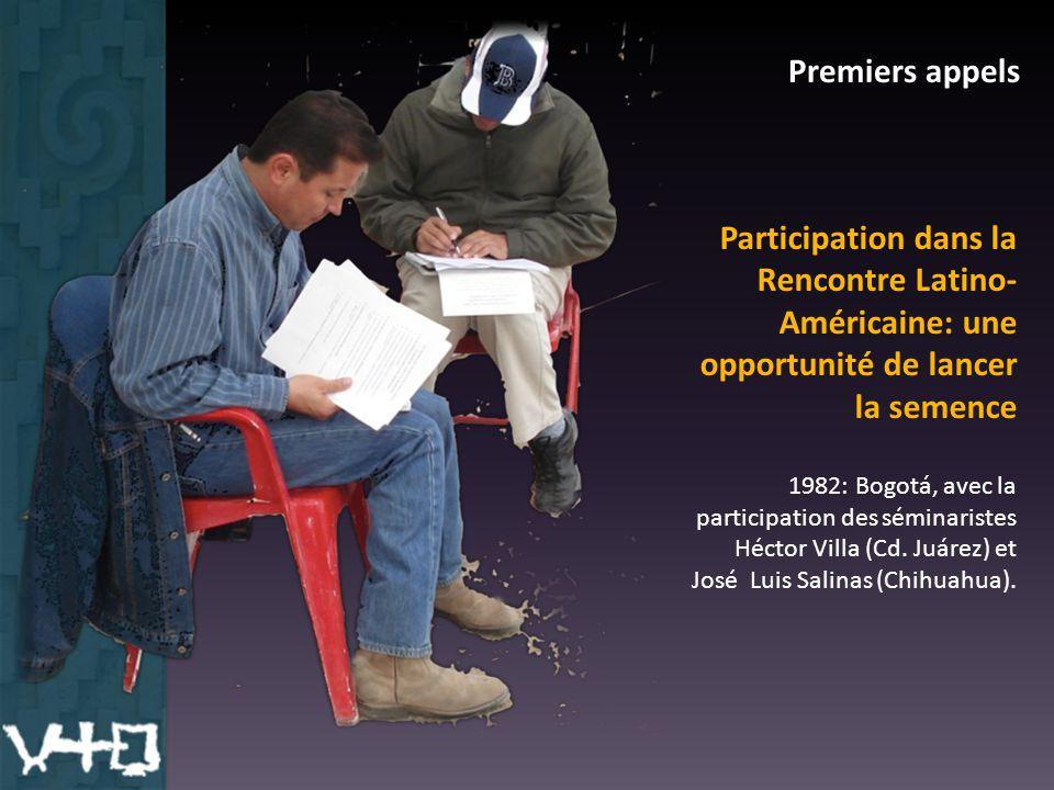 Premiers appels Participation dans la Rencontre Latino- Américaine: une opportunité de lancer la semence 1982: Bogotá, avec la participation des séminaristes Héctor Villa (Cd.