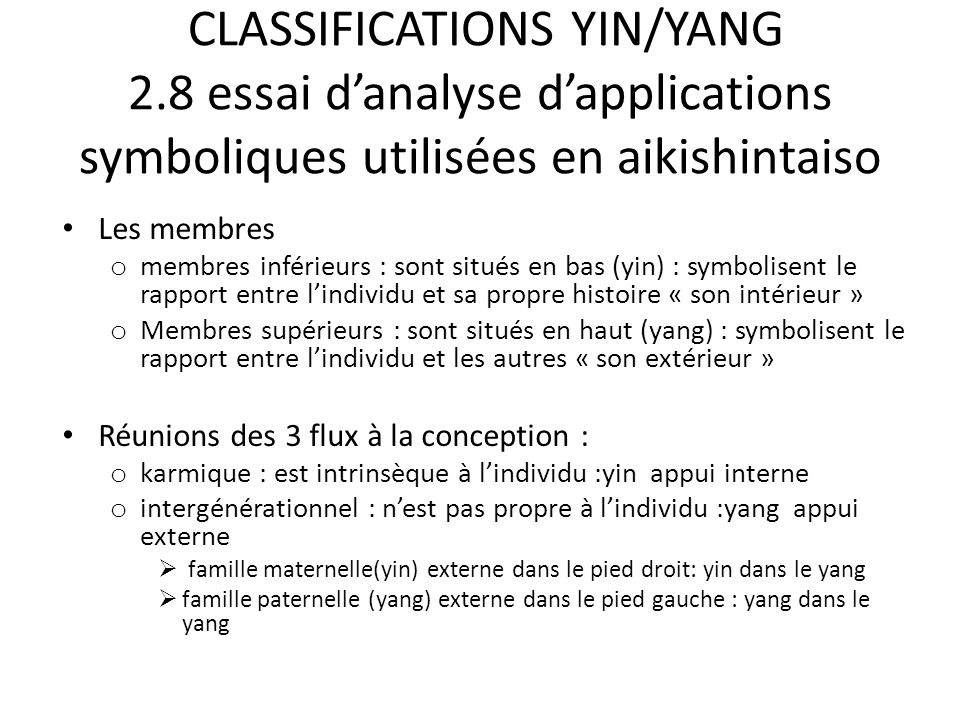 CLASSIFICATIONS YIN/YANG 2.8 essai d'analyse d'applications symboliques utilisées en aikishintaiso Les membres o membres inférieurs : sont situés en b