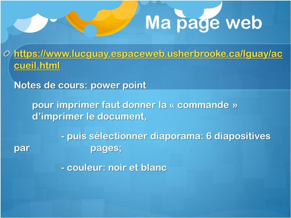 Ma page web https://www.lucguay.espaceweb.usherbrooke.ca/lguay/ac cueil.html https://www.lucguay.espaceweb.usherbrooke.ca/lguay/ac cueil.html Notes de