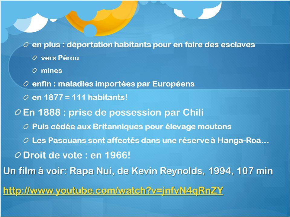 en plus : déportation habitants pour en faire des esclaves vers Pérou mines enfin : maladies importées par Européens en 1877 = 111 habitants! En 1888