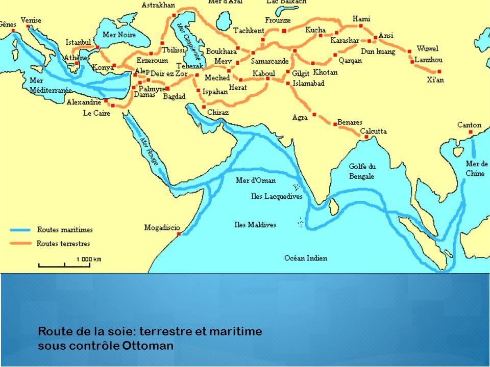Route de la soie: terrestre et maritime sous contrôle Ottoman