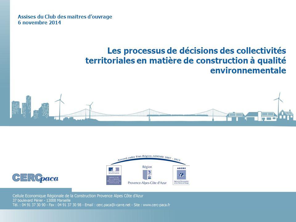 Assises du Club des maîtres d'ouvrage 6 novembre 2014 Les processus de décisions des collectivités territoriales en matière de construction à qualité environnementale