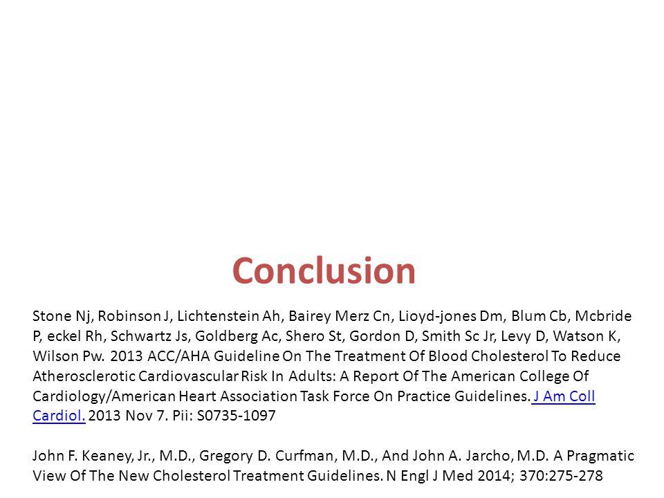 Conclusion Stone Nj, Robinson J, Lichtenstein Ah, Bairey Merz Cn, Lioyd-jones Dm, Blum Cb, Mcbride P, eckel Rh, Schwartz Js, Goldberg Ac, Shero St, Go