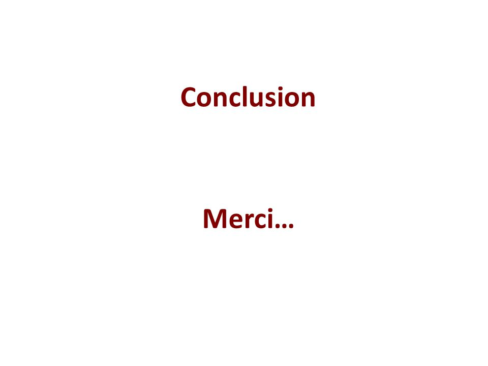 Merci… Conclusion