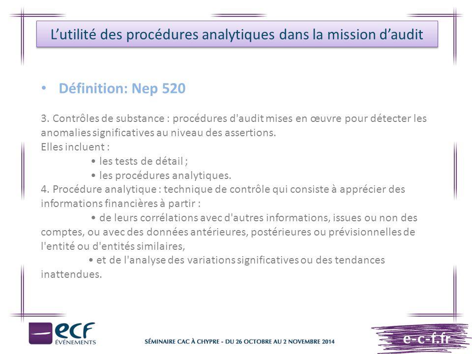 L'utilité des procédures analytiques dans la mission d'audit Définition: Nep 520 3. Contrôles de substance : procédures d'audit mises en œuvre pour dé