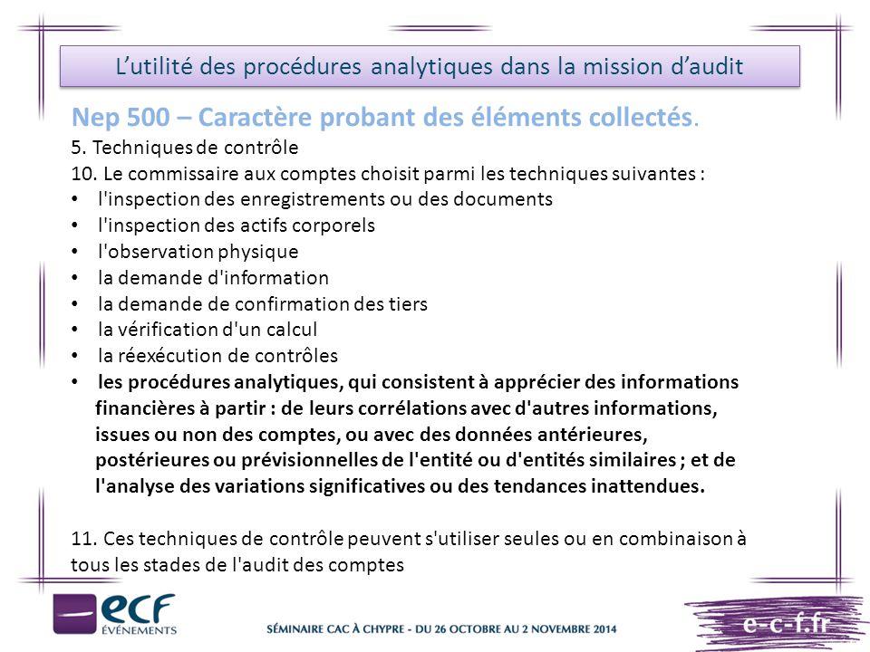 L'utilité des procédures analytiques dans la mission d'audit Nep 500 – Caractère probant des éléments collectés. 5. Techniques de contrôle 10. Le comm