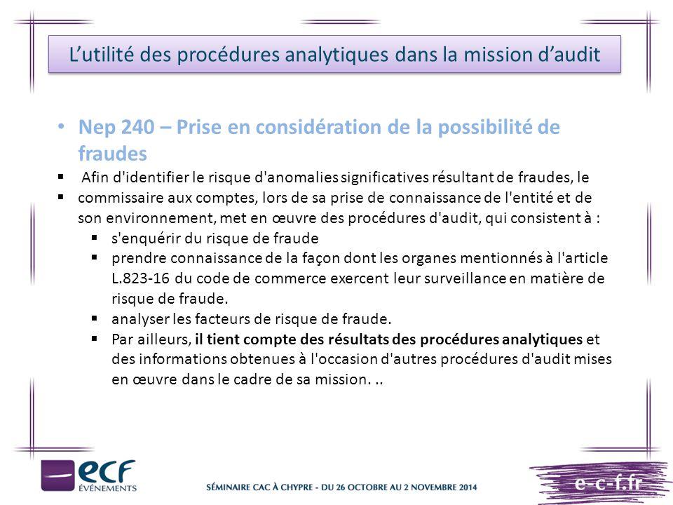 L'utilité des procédures analytiques dans la mission d'audit Nep 240 – Prise en considération de la possibilité de fraudes  Afin d'identifier le risq