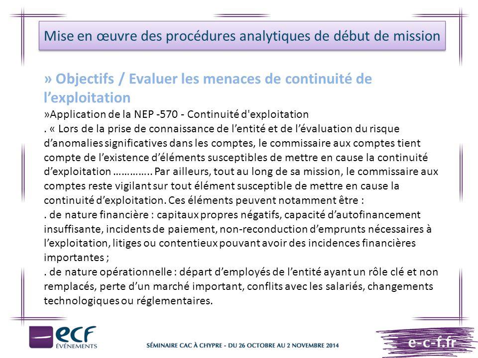 Mise en œuvre des procédures analytiques de début de mission » Objectifs / Evaluer les menaces de continuité de l'exploitation »Application de la NEP