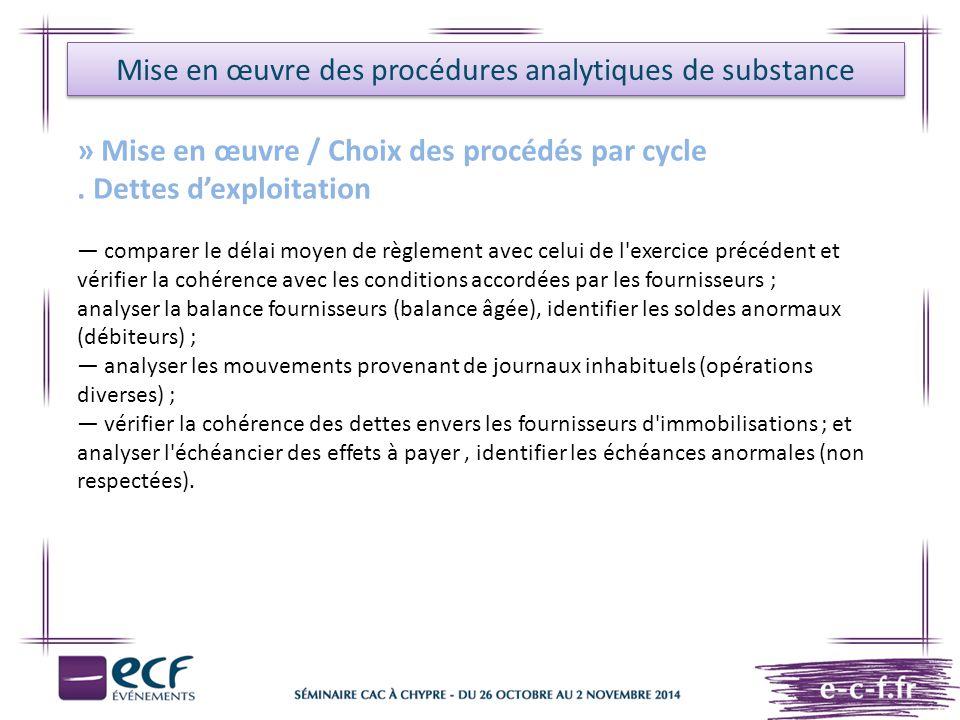 Mise en œuvre des procédures analytiques de substance » Mise en œuvre / Choix des procédés par cycle. Dettes d'exploitation — comparer le délai moyen