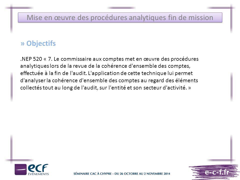 Mise en œuvre des procédures analytiques fin de mission » Objectifs.NEP 520 « 7. Le commissaire aux comptes met en œuvre des procédures analytiques lo