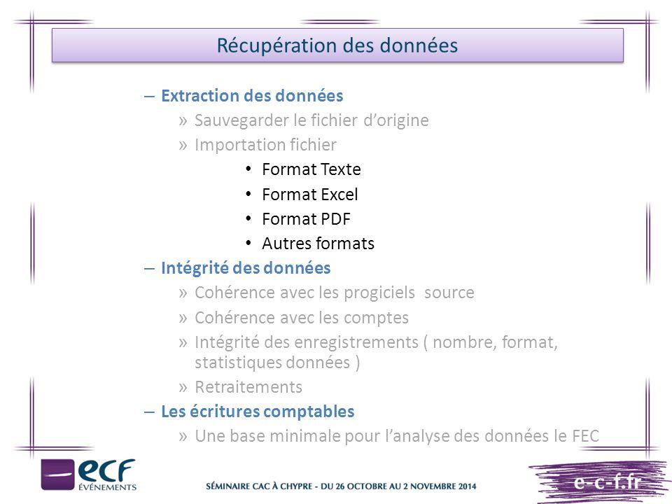 – Extraction des données » Sauvegarder le fichier d'origine » Importation fichier Format Texte Format Excel Format PDF Autres formats – Intégrité des