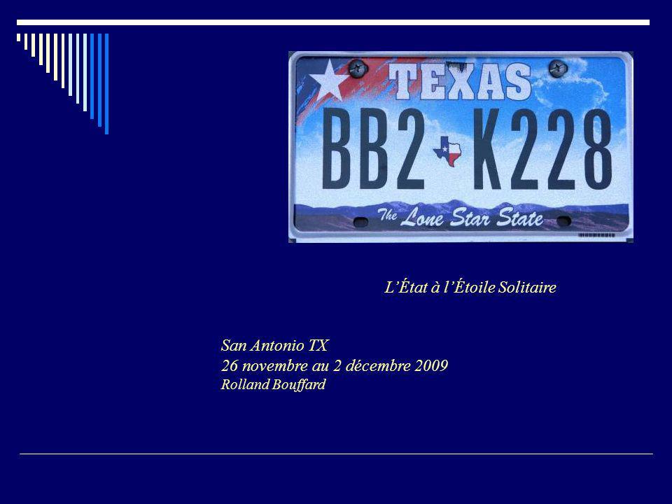 L'État à l'Étoile Solitaire San Antonio TX 26 novembre au 2 décembre 2009 Rolland Bouffard