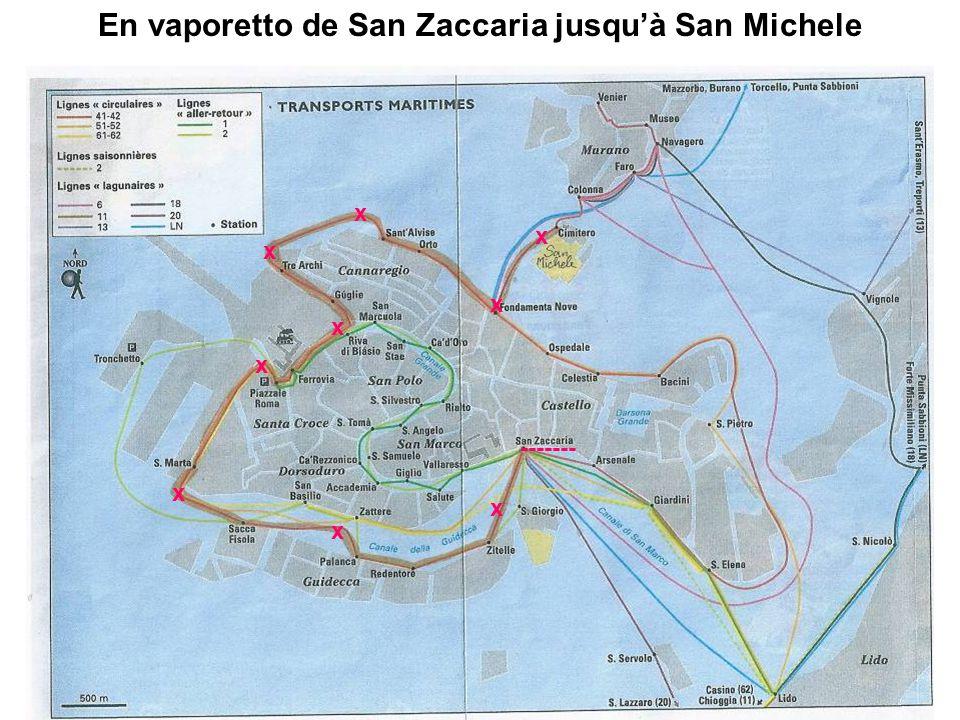 En vaporetto de San Zaccaria jusqu'à San Michele ------- x x x x x x x x x
