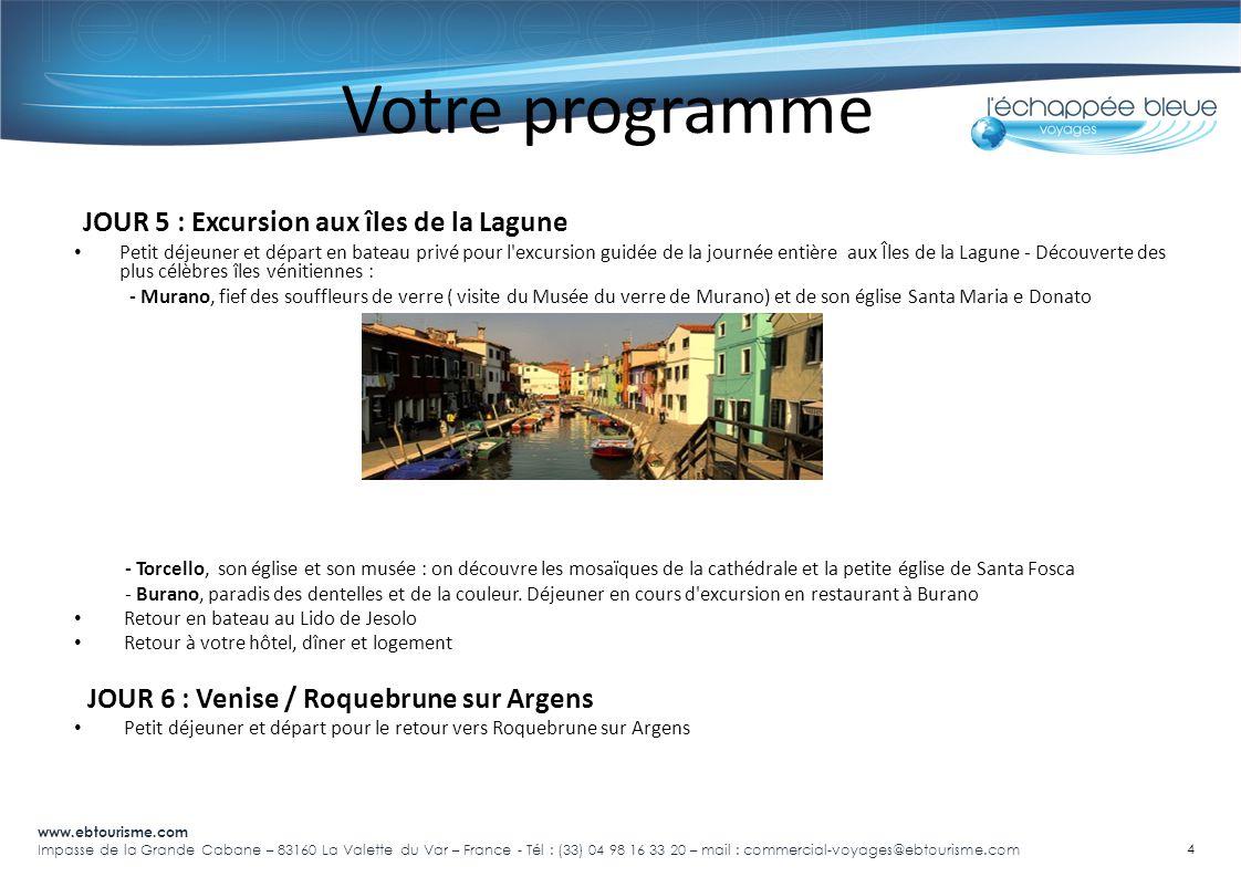 www.ebtourisme.com Impasse de la Grande Cabane – 83160 La Valette du Var – France - Tél : (33) 04 98 16 33 20 – mail : commercial-voyages@ebtourisme.c