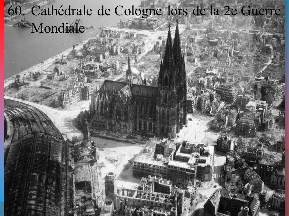 60.Cathédrale de Cologne lors de la 2e Guerre Mondiale