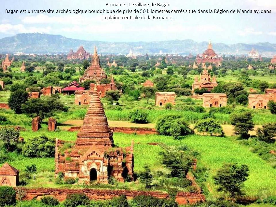 Birmanie : Le village de Bagan Bagan est un vaste site archéologique bouddhique de près de 50 kilomètres carrés situé dans la Région de Mandalay, dans
