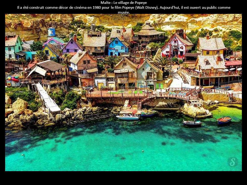 Malte : Le village de Popeye Il a été construit comme décor de cinéma en 1980 pour le film Popeye (Walt Disney). Aujourd'hui, il est ouvert au public