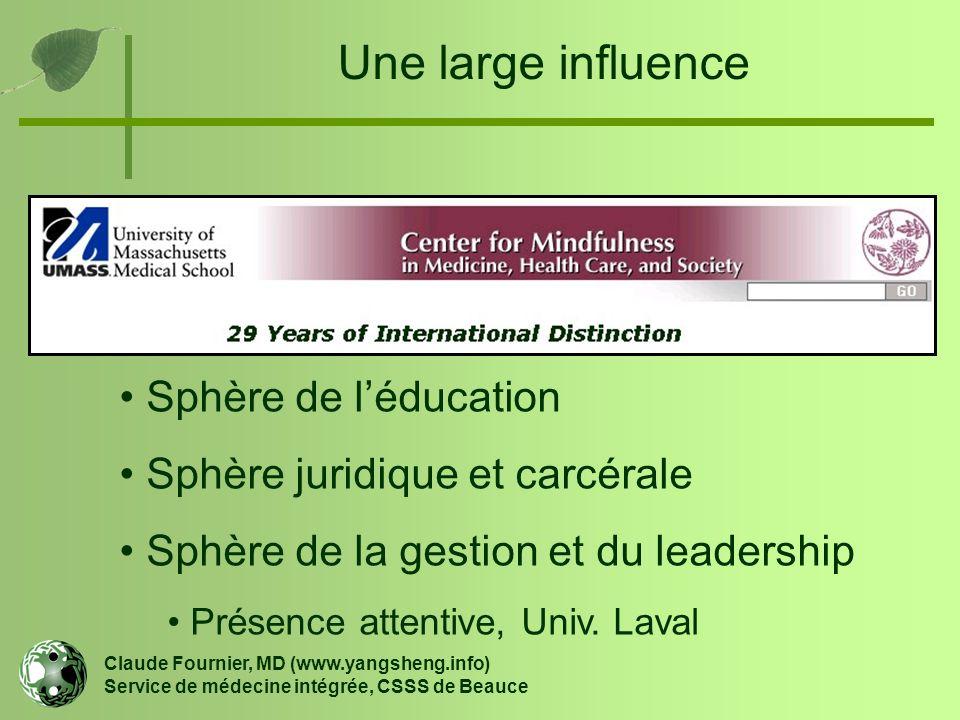 Une large influence Claude Fournier, MD (www.yangsheng.info) Service de médecine intégrée, CSSS de Beauce Sphère de l'éducation Sphère juridique et ca