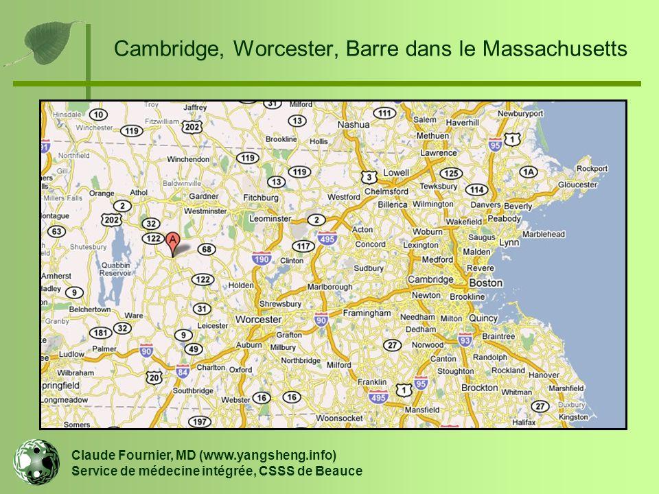 Cambridge, Worcester, Barre dans le Massachusetts Claude Fournier, MD (www.yangsheng.info) Service de médecine intégrée, CSSS de Beauce