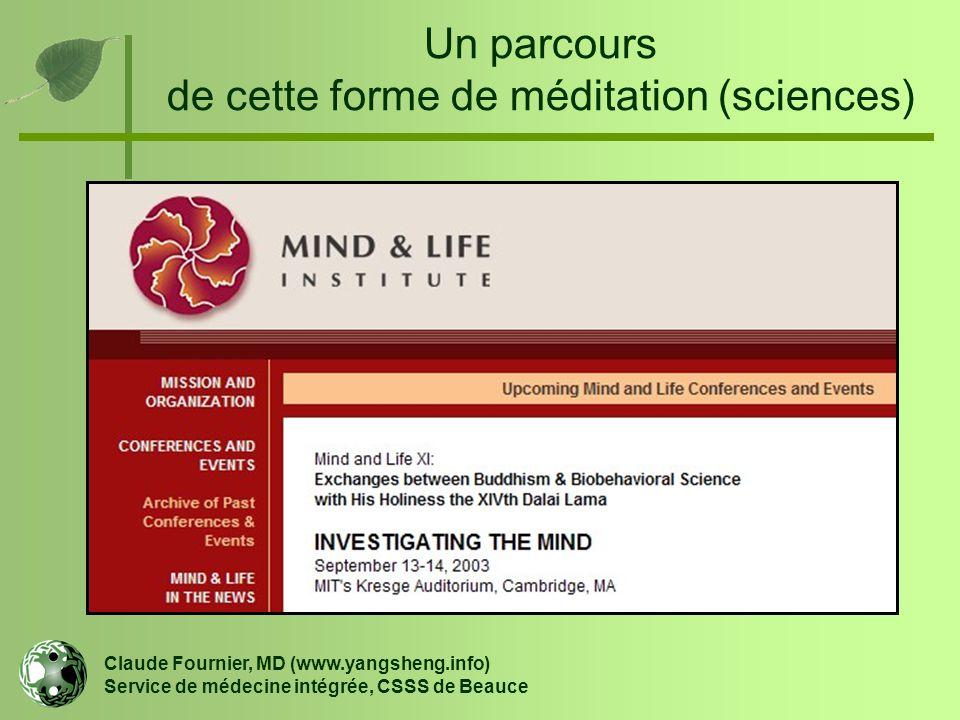 Un parcours de cette forme de méditation (sciences) Claude Fournier, MD (www.yangsheng.info) Service de médecine intégrée, CSSS de Beauce