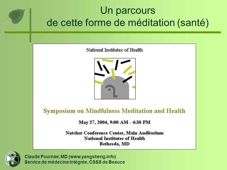 Un parcours de cette forme de méditation (santé) Claude Fournier, MD (www.yangsheng.info) Service de médecine intégrée, CSSS de Beauce