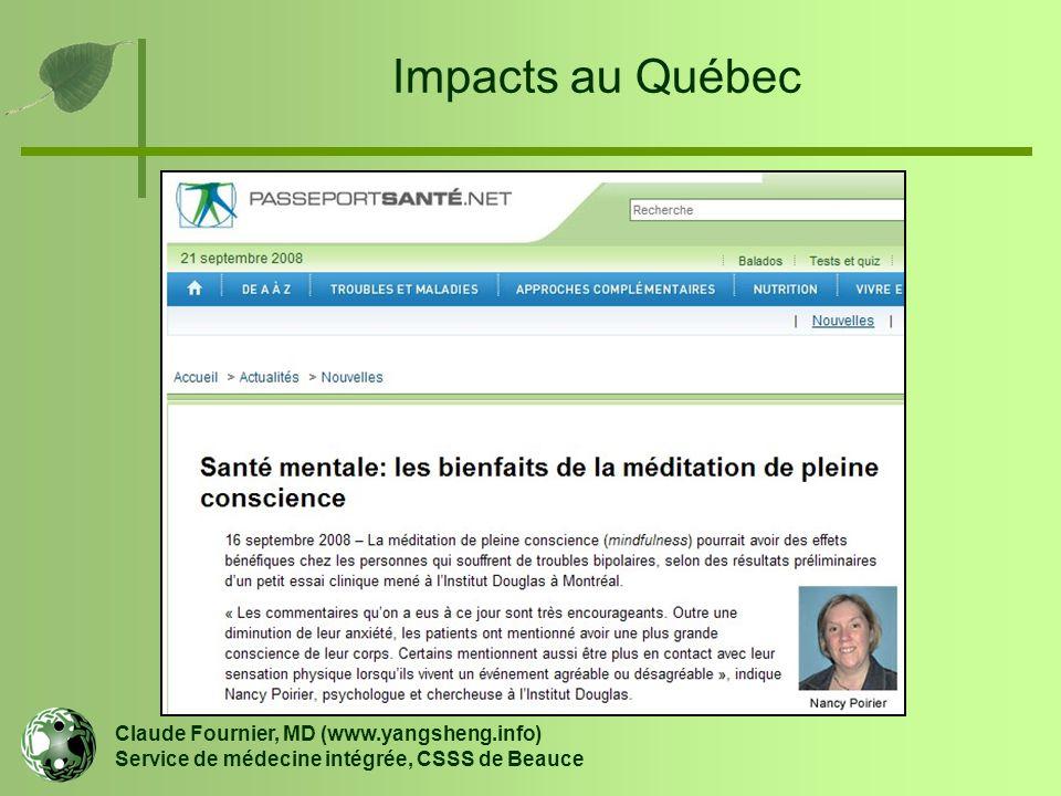 Impacts au Québec Claude Fournier, MD (www.yangsheng.info) Service de médecine intégrée, CSSS de Beauce